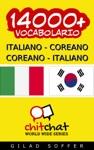 14000 Italiano - Coreano Coreano - Italiano Vocabolario