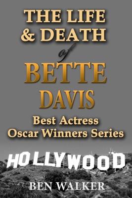 The Life & Death of Bette Davis
