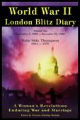 World War ll London Blitz Diary Volume 1