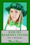 Kiss My Blarney Stone War Games Part 1 Of A 3 Part Serial