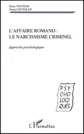 L'affaire romand: Le narcissisme criminel