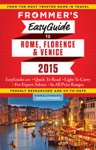 Frommers EasyGuide To Rome Florence And Venice 2015