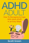 ADHD Adult  How To Recognize  Cope With Adult ADHD In 30 Easy Steps