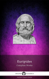 Delphi Complete Works of Euripides