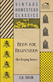 Bees for Beginners (Bee Keeping Series)