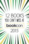 12 Books You Cant Miss At BookCon 2015