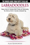 Labradoodles The Owners Guide From Puppy To Old Age For Your American British Or Australian Labradoodle Dog