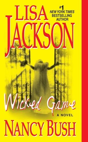 Lisa Jackson & Nancy Bush - Wicked Game