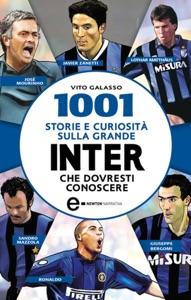 1001 storie e curiosità sulla grande Inter che dovresti conoscere da Vito Galasso