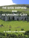 The Good Shepherd And His Ransomed Flock