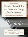 Carols Piano Solos And Seasonal Songs For Christmas - Secondo Parts