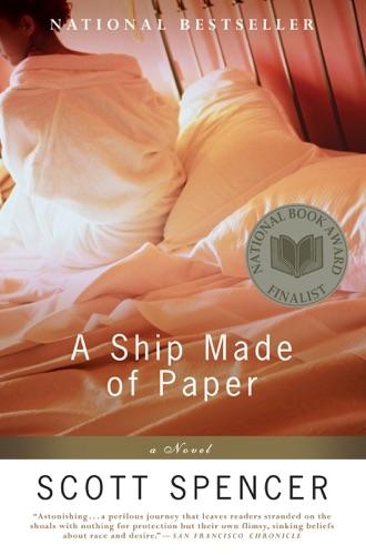 Scott Spencer - A Ship Made of Paper
