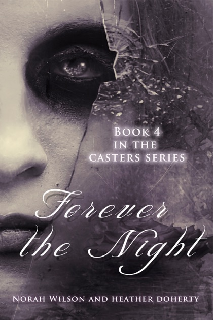 Forever The Night By Norah Wilson Heather Doherty On Apple Books