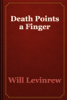Will Levinrew - Death Points a Finger artwork