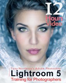 Tony Northrup's Adobe Photoshop Lightroom 5 Video Book: Training for Photographers book