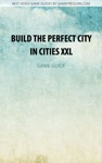 Build The Perfect City In Cities XXL