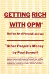 Getting Rich With OPM The Fine Art Of Personal Leverage