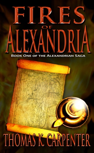 Fires of Alexandria - Thomas K. Carpenter - Thomas K. Carpenter