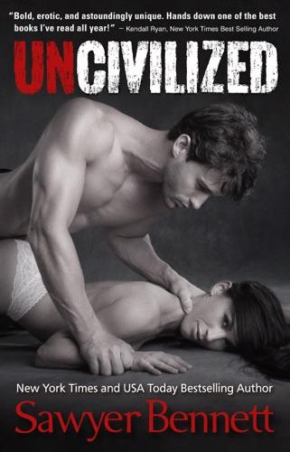 Sawyer Bennett - Uncivilized