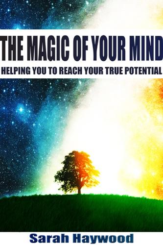 Sarah Haywood - The Magic of Your Mind