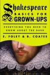 Shakespeare Basics For Grown-Ups