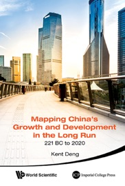 MAPPING CHINAS GROWTH AND DEVELOPMENT IN THE LONG RUN, 221 BC TO 2020