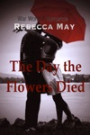 The Day The Flowers Died War World II Romance