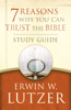 7 Reasons Why You Can Trust the Bible Study Guide - Erwin W. Lutzer