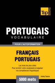 VOCABULAIRE FRANçAIS-PORTUGAIS POUR LAUTOFORMATION: 5000 MOTS