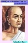 Kautliyas Arthasastra  300 BC Economic Ideas