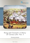 Ring And Coronet A Story Of Circus Life Vol 3