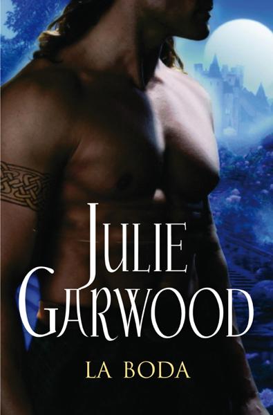 La boda (Escocesa 2) por Julie Garwood