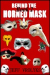 Behind The Horned Mask Book 2