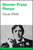Oscar Wilde - Shorter Prose Pieces artwork