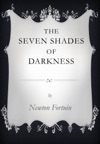 The Seven Shades Of Darkness