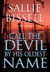 Call The Devil By His Oldest Name