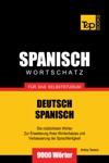 Deutsch-Spanischer Wortschatz Fr Das Selbststudium 9000 Wrter