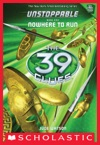 The 39 Clues Unstoppable Book 1 Nowhere To Run