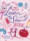 Miss Patchs Learn-to-Sew Book
