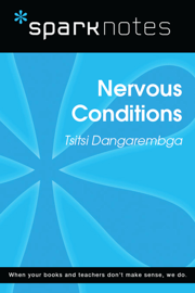 Nervous Conditions (SparkNotes Literature Guide)