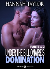 Boxed Set: Under the Billionaire's Domination, parts 1-2