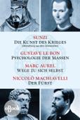 Die Kunst des Krieges - Psychologie der Massen - Wege zu sich selbst - Der Fürst