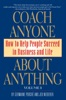 Coach Anyone About Anything: How To Help People In Business And Life