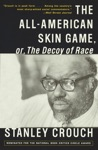 The All-American Skin Game Or Decoy Of Race