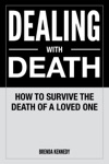 Dealing With Death How To Survive The Death Of A Loved One