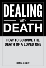 Dealing With Death: How To Survive The Death Of A Loved One