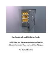 Download and Read Online Das Edelmetall- und Edelstein-Dossier