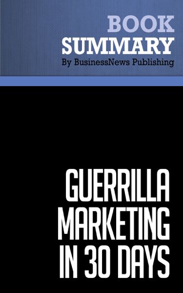 Summary: Guerrilla Marketing In 30 Days - Jay Levinson and Al Lautenslager