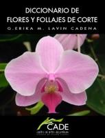 Dicionario de Flores y Follajes de Corte