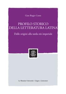 PROFILO STORICO DELLA LETTERATURA LATINA. DALLE ORIGINI ALLA TARDA ETA' IMPERIALE Edizione digitale Copertina del libro